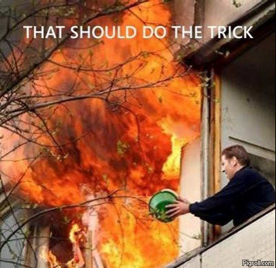 Photo showing someone trying to put out a fire with a tiny bucket of water.