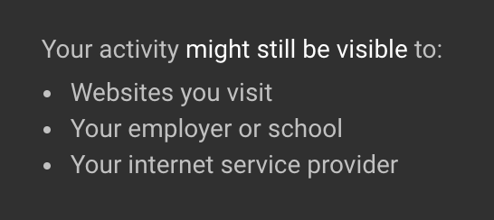 Fine print stating that your activity might still be available to websites you visit, your employer or school, and your internet service provider.